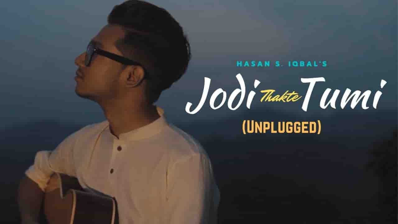 Jodi Thakte Tumi Lyrics Hasan