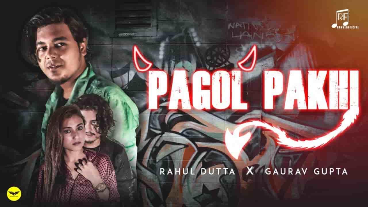 Pagol Pakhi Lyrics Rahul dutta